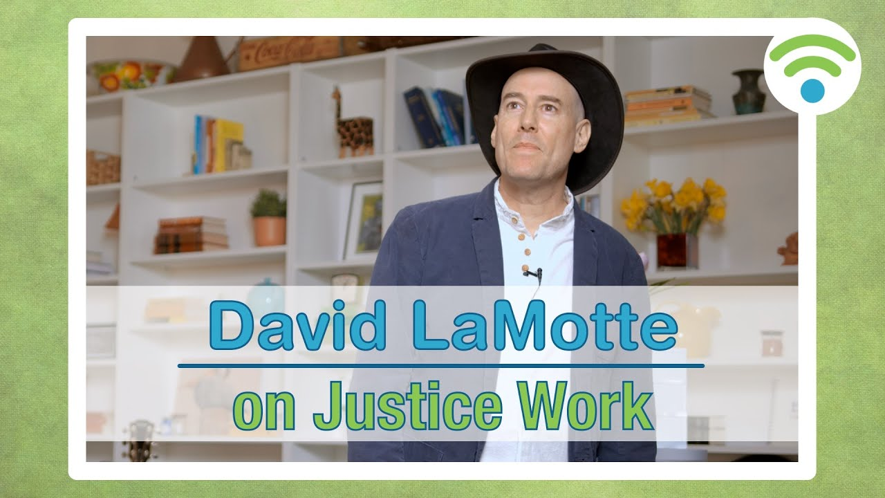 David LaMotte on Justice Work | connect.faith