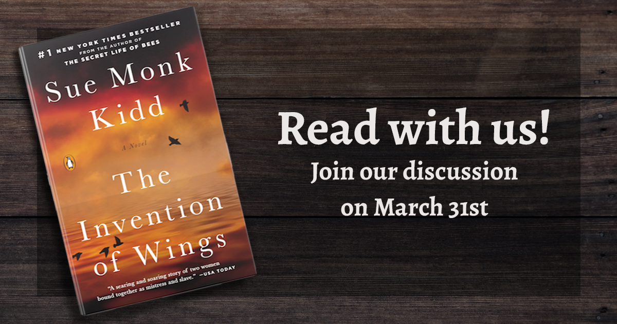 """Announcing """"The Invention of Wings""""   Book Club   March 31st at 7:30pm"""