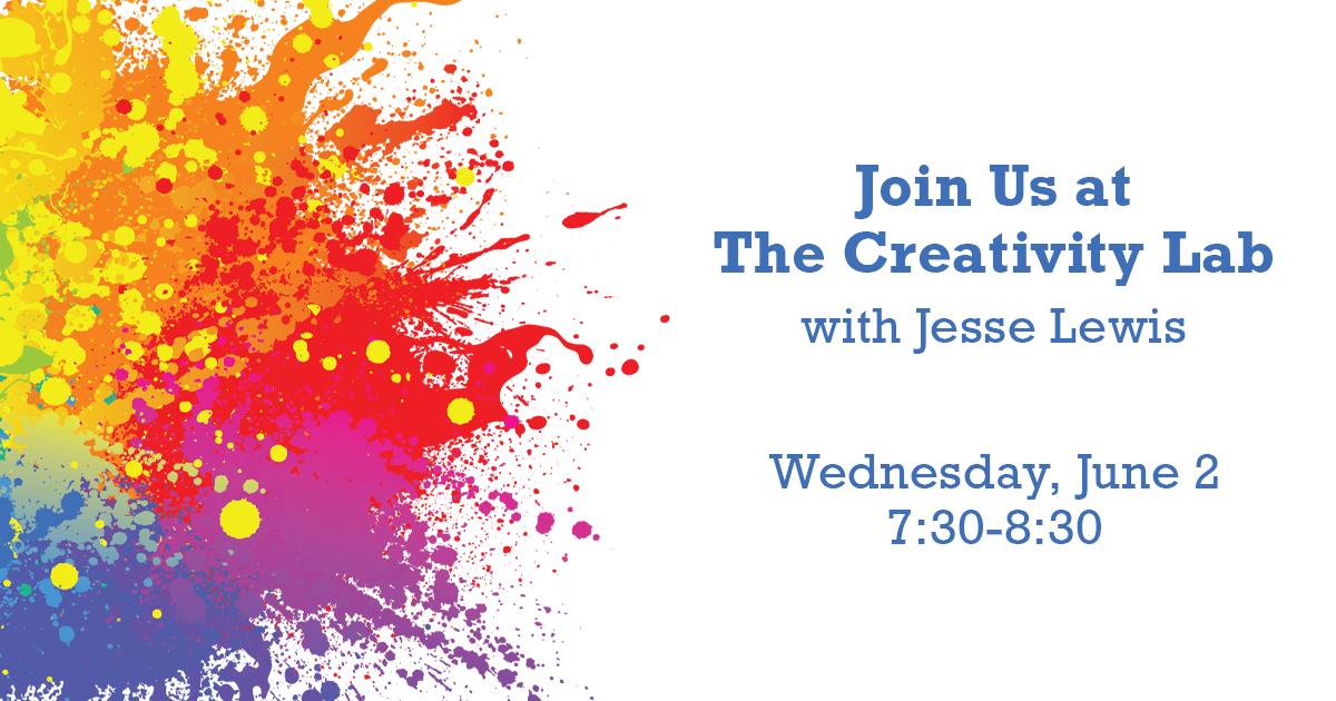 """The Creativity Lab"" | June 2 at 7:30pm"